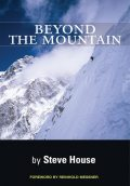 Beyond the Mountain, Reinhold Messner, Steve House