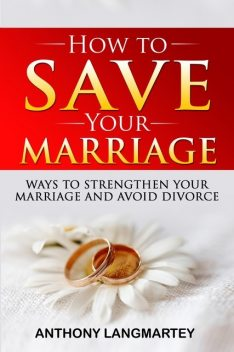 How to Save Your Marriage, Anthony Langmartey