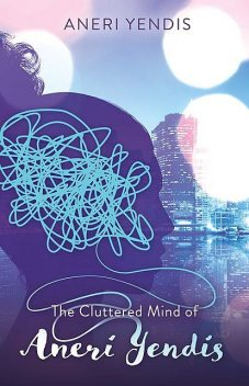 The Cluttered Mind of Aneri Yendis, Aneri Yendis
