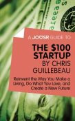 A Joosr Guide to… The $100 Start-Up by Chris Guillebeau, Joosr
