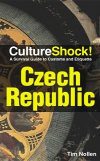 CultureShock! Czech Republic. A Survival Guide to Customs and Etiquette, Tim Nollen