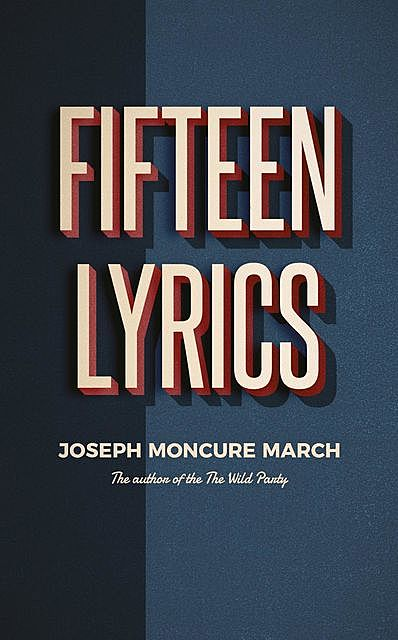 Fifteen Lyrics, Joseph Moncure March