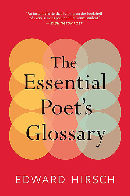 The Essential Poet's Glossary, Edward Hirsch