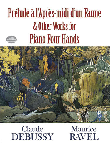 Prelude a l'Apres-midi d'un Faune and Other Works for Piano Four Hands, Claude Debussy, Maurice Ravel