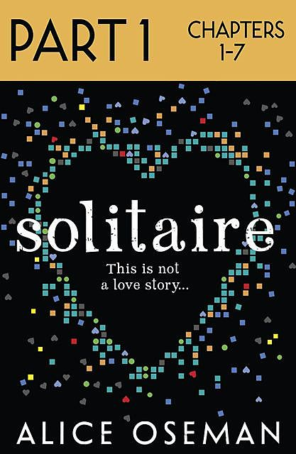 Solitaire: Part 1 of 3, Alice Oseman