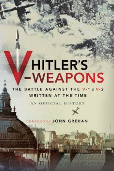 Hitler's V-Weapons, An Official History