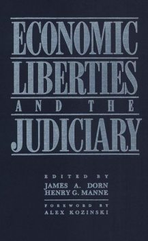 Economic Liberties and the Judiciary, Henry G. Manne, James A. Dorn
