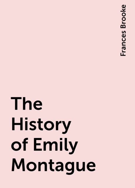 The History of Emily Montague, Frances Brooke