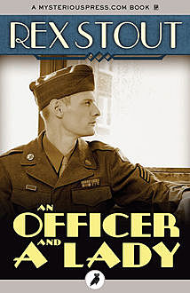An Officer and a Lady, Rex Stout