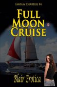 Full Moon Cruise, Blair Erotica
