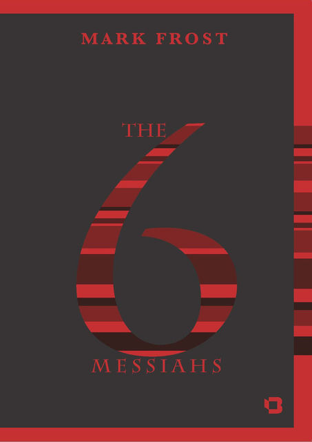 The Six Messiahs, Mark Frost