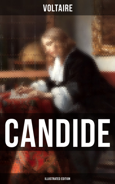 CANDIDE (Illustrated Edition), Voltaire
