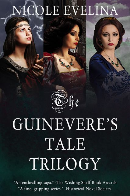 The Guinevere's Tale Trilogy, Nicole Evelina