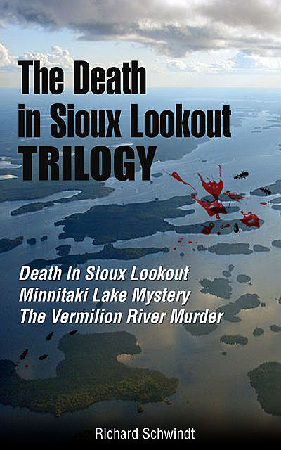 The Death in Sioux Lookout Trilogy, Richard Schwindt