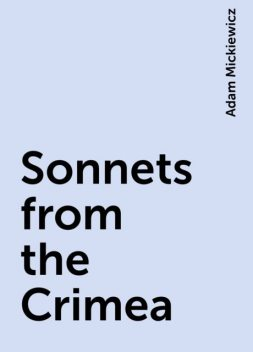 Sonnets from the Crimea, Adam Mickiewicz