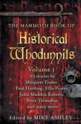 The Mammoth Book of Historical Whodunnits Volume 1 (The Mammoth Book Series), Mike Ashley