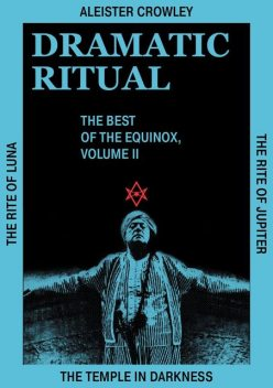 Dramatic Ritual, Aleister Crowley