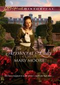 The Aristocrat's Lady, Mary Moore