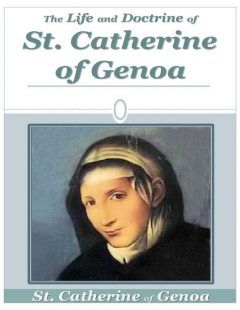 The Life and Doctrine of St. Catherine of Genoa, St.Catherine of Genoa