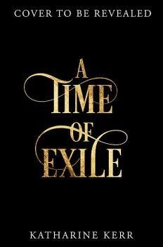 A Time of Exile, Katharine Kerr