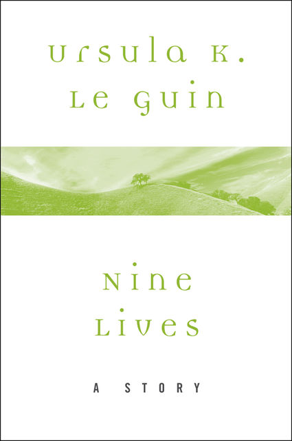 Nine Lives, Ursula Le Guin