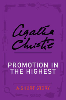 Promotion in the Highest, Agatha Christie