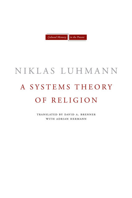 A Systems Theory of Religion, Niklas Luhmann