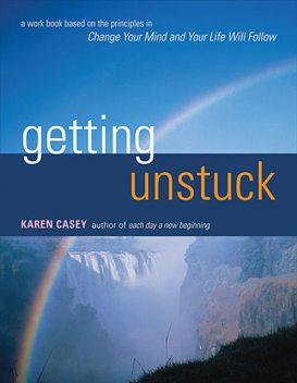 Getting Unstuck, Karen Casey