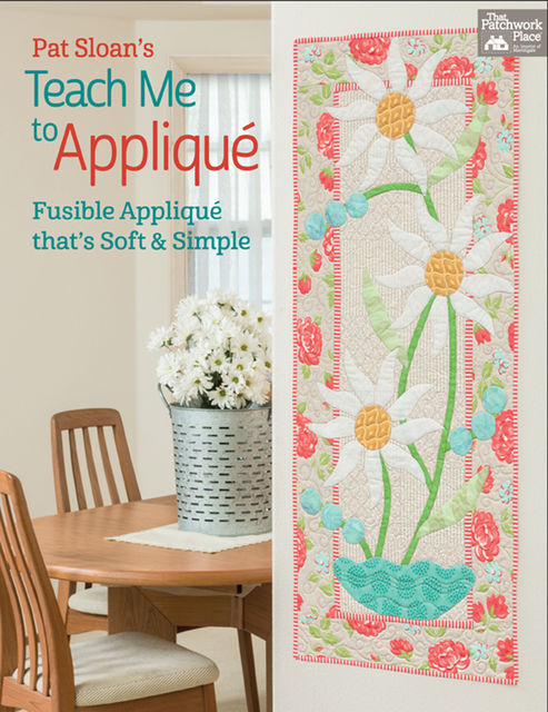 Pat Sloan's Teach Me to Applique, Pat Sloan