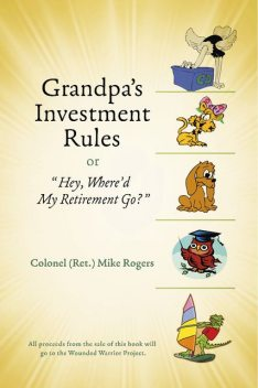 Grandpa's Investment Rules or, Mike Rogers