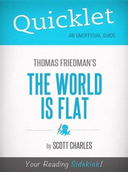 Quicklet on Thomas Friedman's The World Is Flat (CliffNotes-like Book Summary), Scott Charles