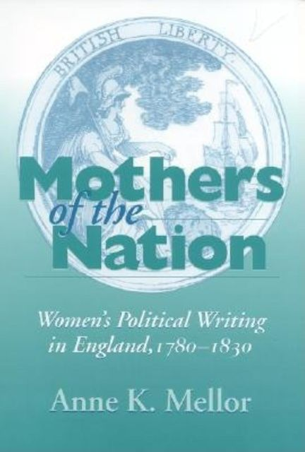 Mothers of the Nation, Anne K. Mellor