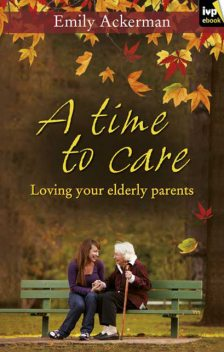 A Time to Care, Emily Ackerman