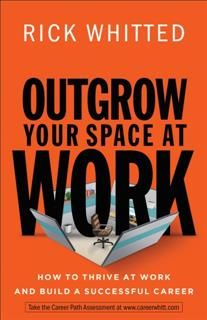 Outgrow Your Space at Work, Rick Whitted