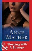 Sleeping with a Stranger, Anne Mather