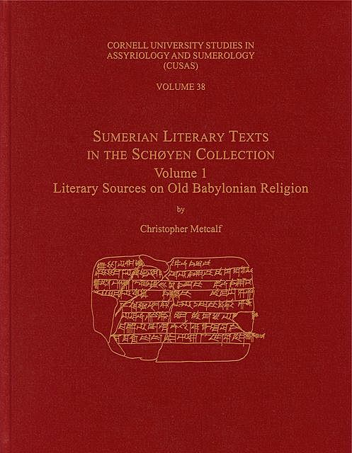 Sumerian Literary Texts in the Schøyen Collection, Christopher Metcalf