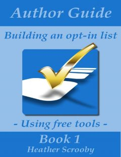Author Guide – Building an Opt-in List, Heather Scrooby