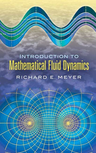 Introduction to Mathematical Fluid Dynamics, Richard E.Meyer