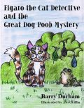 Figaro the Cat Detective and the Great Dog Pooh Mystery, Barry Durham