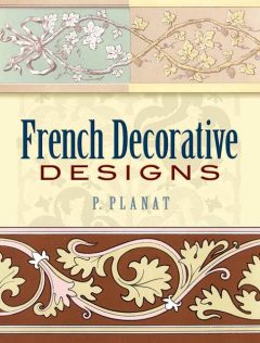 French Decorative Designs, P.Planat