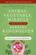 Animal, Vegetable, Miracle, Barbara Kingsolver, Camille Kingsolver, Steven L. Hopp