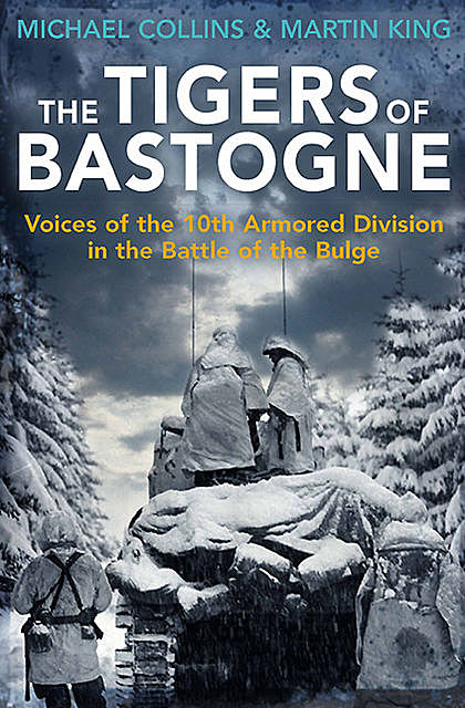 The Tigers of Bastogne, Michael Collins, Martin King