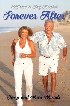 How To Live Forever: 12 Vows and Habits to Live By, Jerry Rhoads, Shari Rhoads
