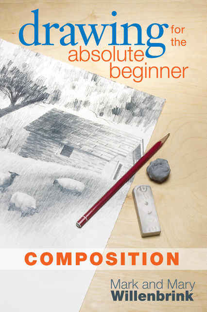 Drawing for the Absolute Beginner, Composition, Mark Willenbrink