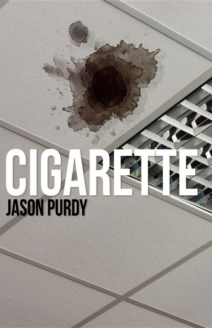 Cigarette, Jason Purdy