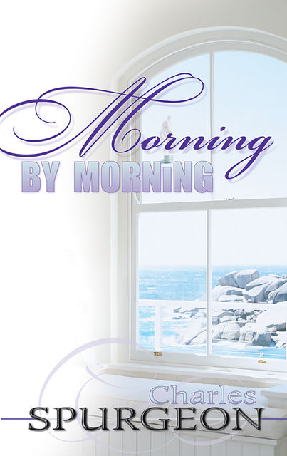 Morning By Morning (365 Day Devotional), Charles Spurgeon