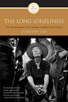 The Long Loneliness, Dorothy Day