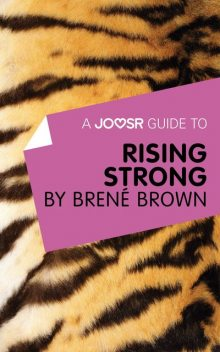A Joosr Guide to… Rising Strong by Brené Brown, Joosr