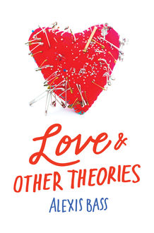 Love and Other Theories, Alexis Bass