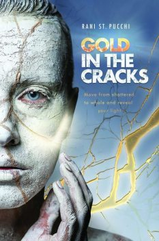Gold in the Cracks, Rani St. Pucchi